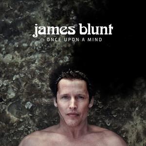Once Upon A Mind - James Blunt