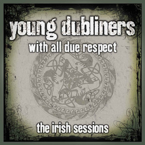 With All Due Respect - The Irish Sessions - Dubliners