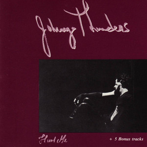 Hurt me - Johnny Thunders