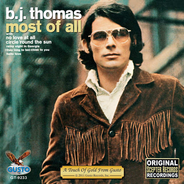 Most Of All By B J Thomas On Spotify