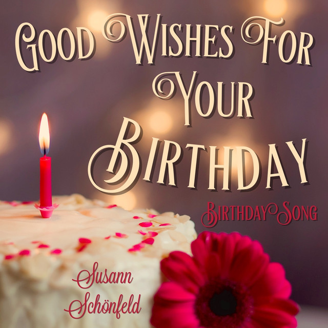 Good Wishes For Your Birthday