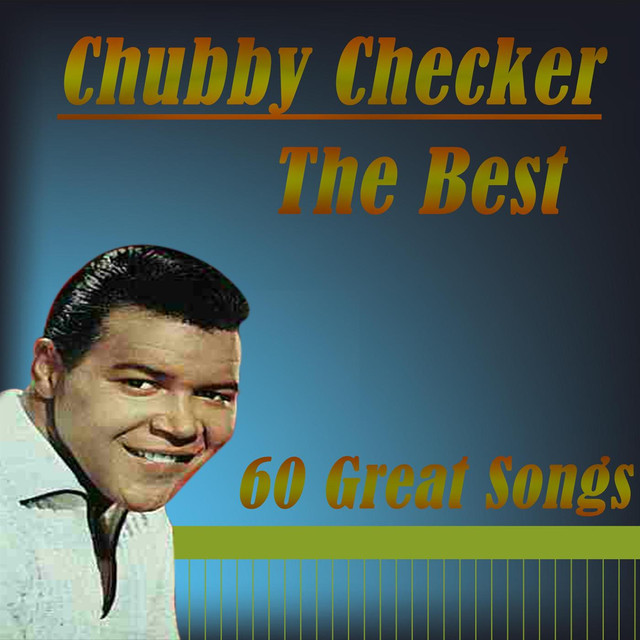 The Best by Chubby Checker on Spotify