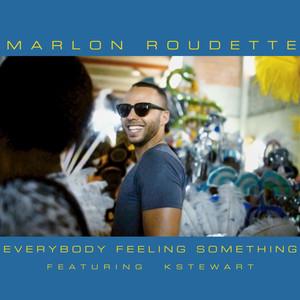 Everybody Feeling Something (feat. K Stewart)