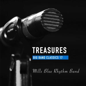 Treasures Big Band Classics, Vol. 17: Mills Blue Rhythm Band album
