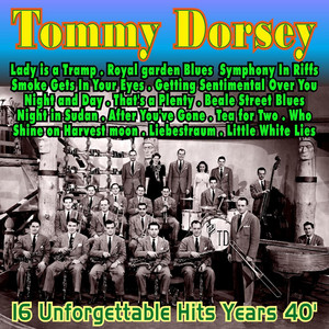 Tommy Dorsey . Tea for Two . 16 Unforgettable Years 40' album