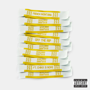 French Montana, Chinx, N.O.R.E. Off The Rip cover