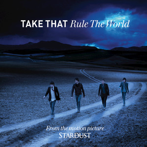 Rule The World - Take That