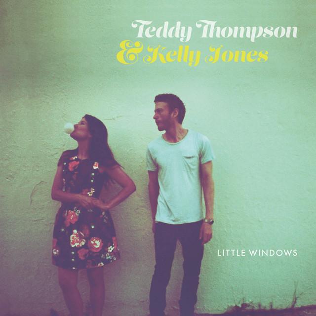 Album cover for Little Windows by Teddy Thompson, Kelly Jones