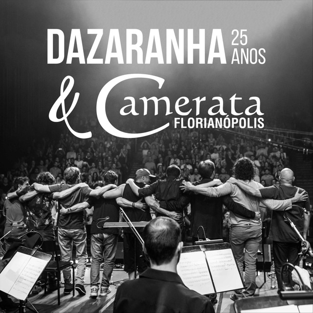 Dazaranha 25 Anos (Ao Vivo) [feat. Camerata Florianópolis]