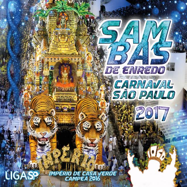 Carnaval Sp 2017 - Sambas de Enredo das Escolas de Samba de São Paulo