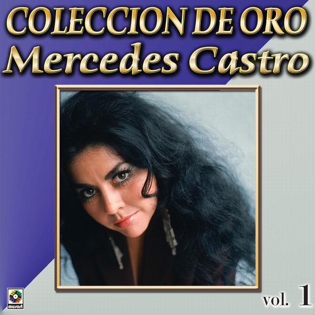 Mercedes Castro Coleccion De Oro, Vol. 1 - Paloma Ingrata