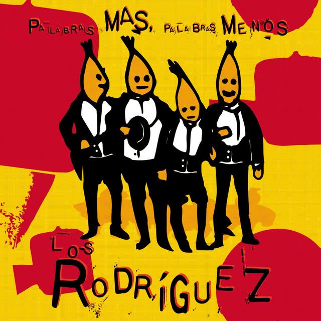Los Rodríguez Palabras mas palabras menos + 4 temas extra album cover