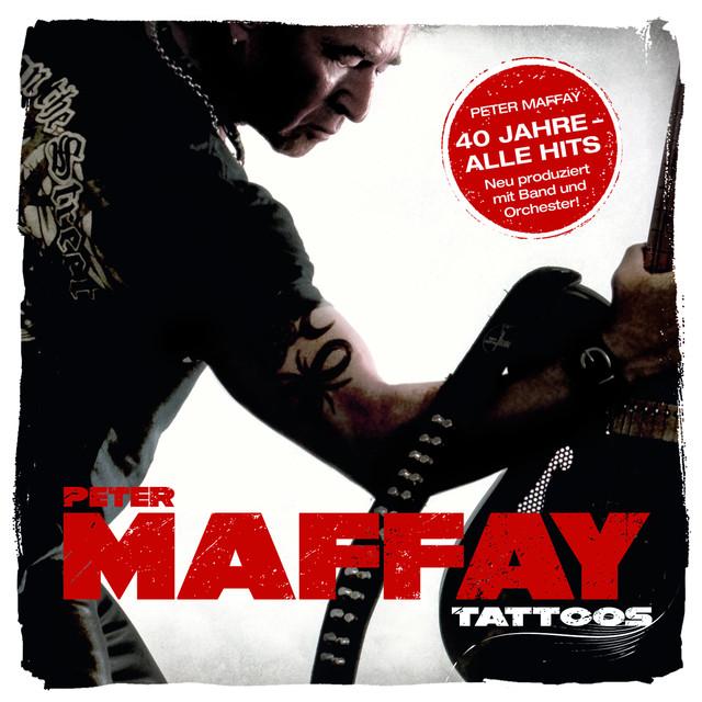 Tattoos (40 Jahre Maffay - Alle Hits - Neu produziert)