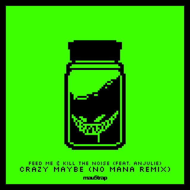 Crazy Maybe (No Mana Remix)