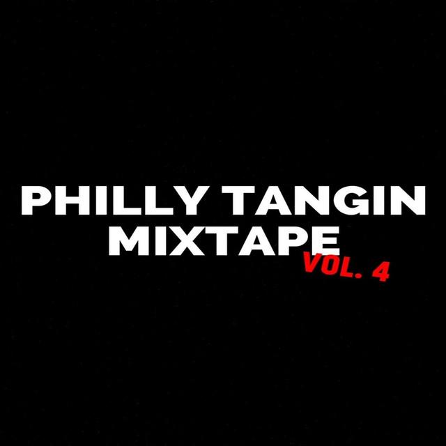 Dollarboyz Philly Tangin Mixtape, Vol. 4