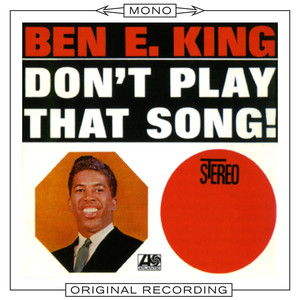 Don't Play That Song  - Ben E King