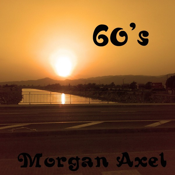 Album cover for 60's by Morgan Axel
