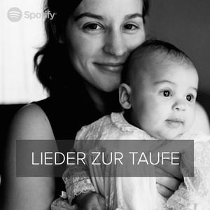 Lieder Zur Taufe On Spotify
