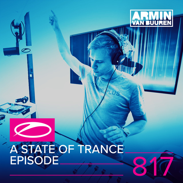 Album cover for A State Of Trance Episode 817 by Armin van Buuren