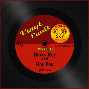 Vinyl Vault Presents Harry Roy and Roy Fox album