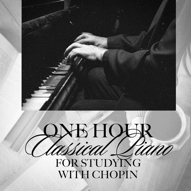 One Hour Classical Piano For Studying With Chopin By The