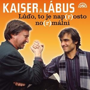 Oldřich Kaiser - Kaiser, Lábus: Lůďo, to je nap(r)osto no(r)mální a další povedené scénky