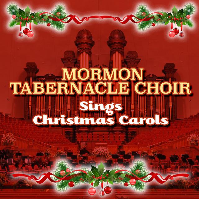 mormon tabernacle choir sings christmas carols by mormon tabernacle choir on spotify