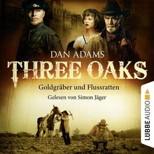 Three Oaks, Folge 04: Goldgräber und Flussratten Audiobook