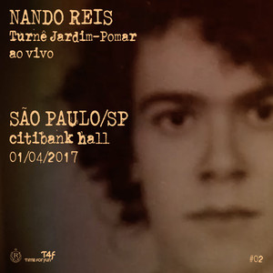 Turnê Jardim-Pomar, São Paulo/SP 1-abril-2017, #02 (Ao Vivo)
