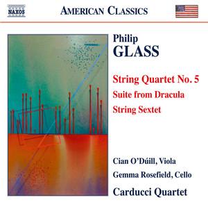 Glass: String Quartet No. 5, Suite from Dracula & String Sextet Albümü