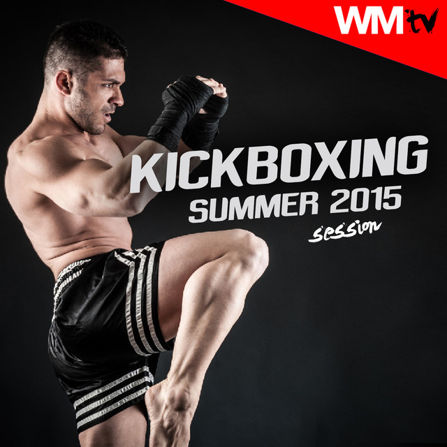 Kick Boxing Summer 2015 Session (60 Minutes Non-Stop Mixed Compilation for Fitness And Workout 140 Bpm)