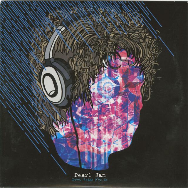 Pearl Jam - Love, Reign O\'er Me cover