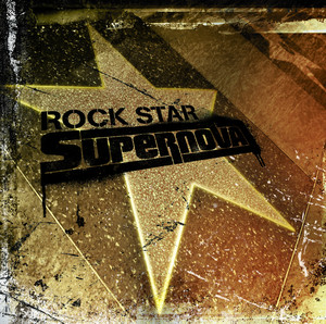 Rock Star Supernova - Supernova