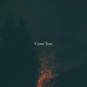 Come True - Khai Dreams