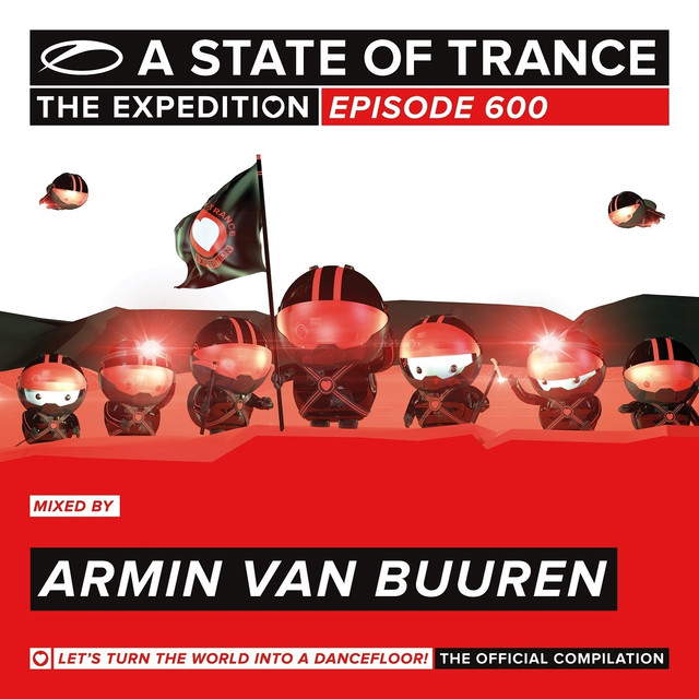 A State Of Trance 600 - The Expedition (Mixed by Armin van Buuren)