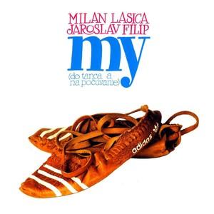 Milan Lasica - My / Do tanca a na pocúvanie