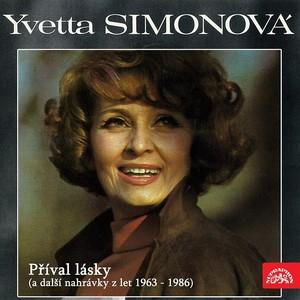Yvetta Simonová - Příval lásky (a další nahrávky z let 1963 - 1986)