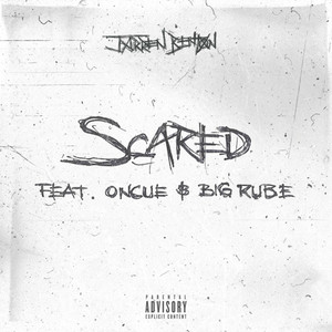 Scared (feat. OnCue & Big Rube) - Single