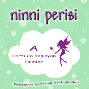 Ninni Perisi - A Harfi İle Başlayan İsimler Albümü