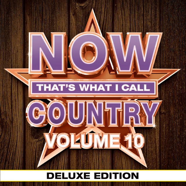 Album cover for NOW That's What I Call Country Vol. 10 (Deluxe Edition) by Various Artists