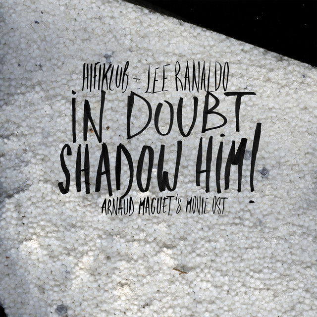 Album cover for In Doubt, Shadow Him! by Hifiklub, Lee Ranaldo