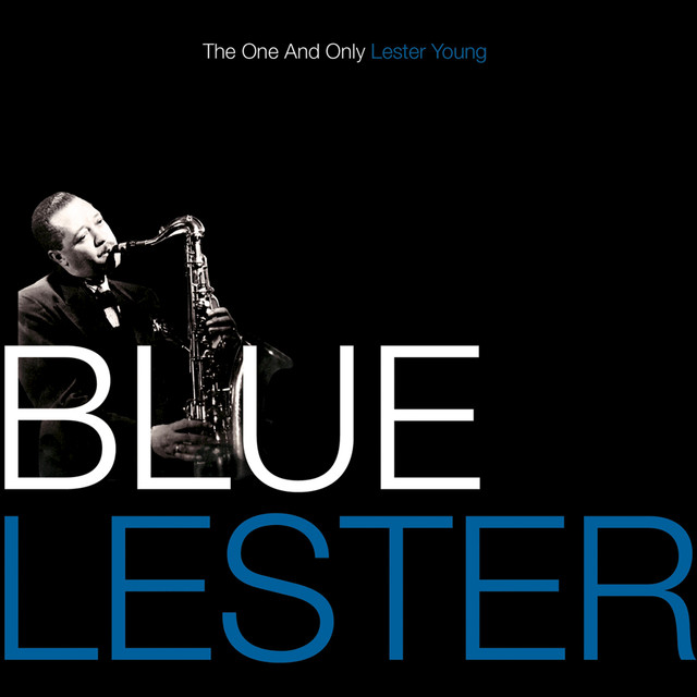 Blue Lester - The One and Only Lester Young