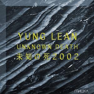 Unknown Death 2002 - Yung Lean