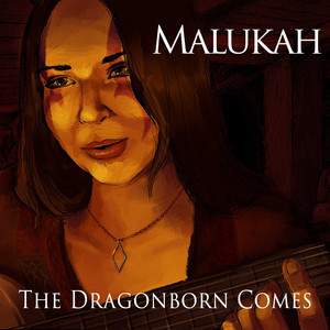 The Dragonborn Comes  - Malukah