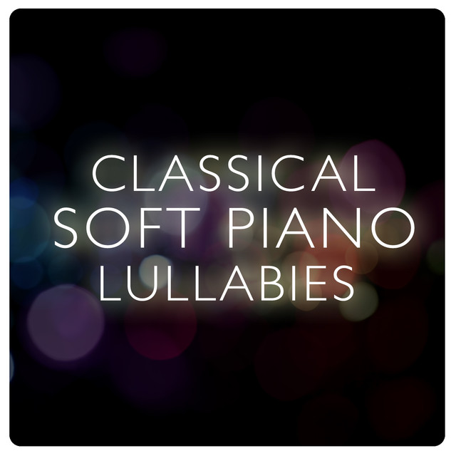 Classical Soft Piano Lullabies Albumcover