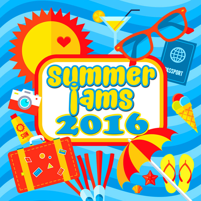 Summer Jams 2016 (ultimate hits list dance remix summer beach and pool party)
