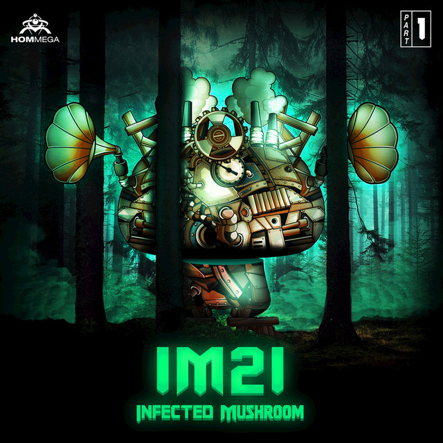Album cover for IM21, Pt. 1 by Infected Mushroom