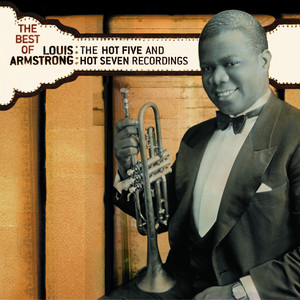 The Best of Louis Armstrong: The Hot Five and Hot Seven Recordings album