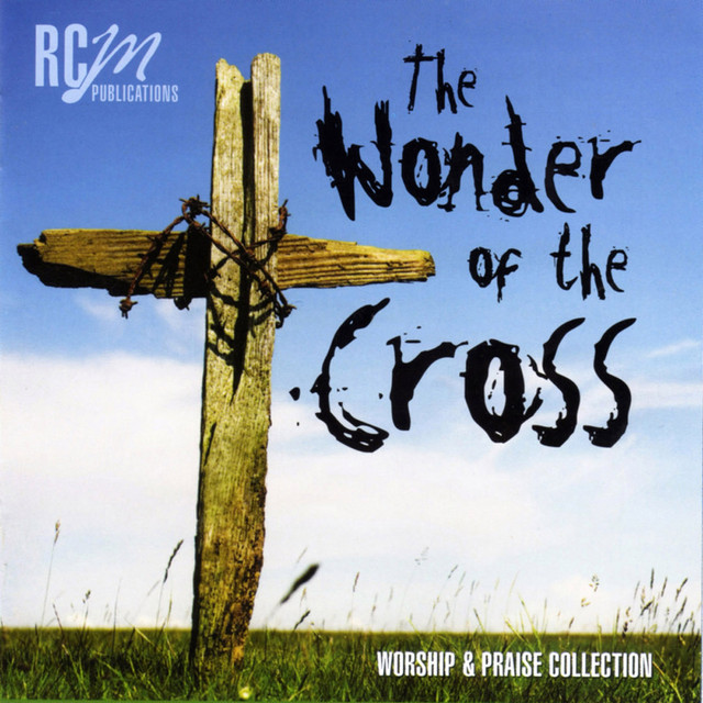 The Wonder of the Cross – Praise & Worship Collection