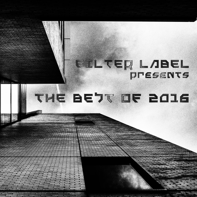 Filter Label Presents the Best of 2016